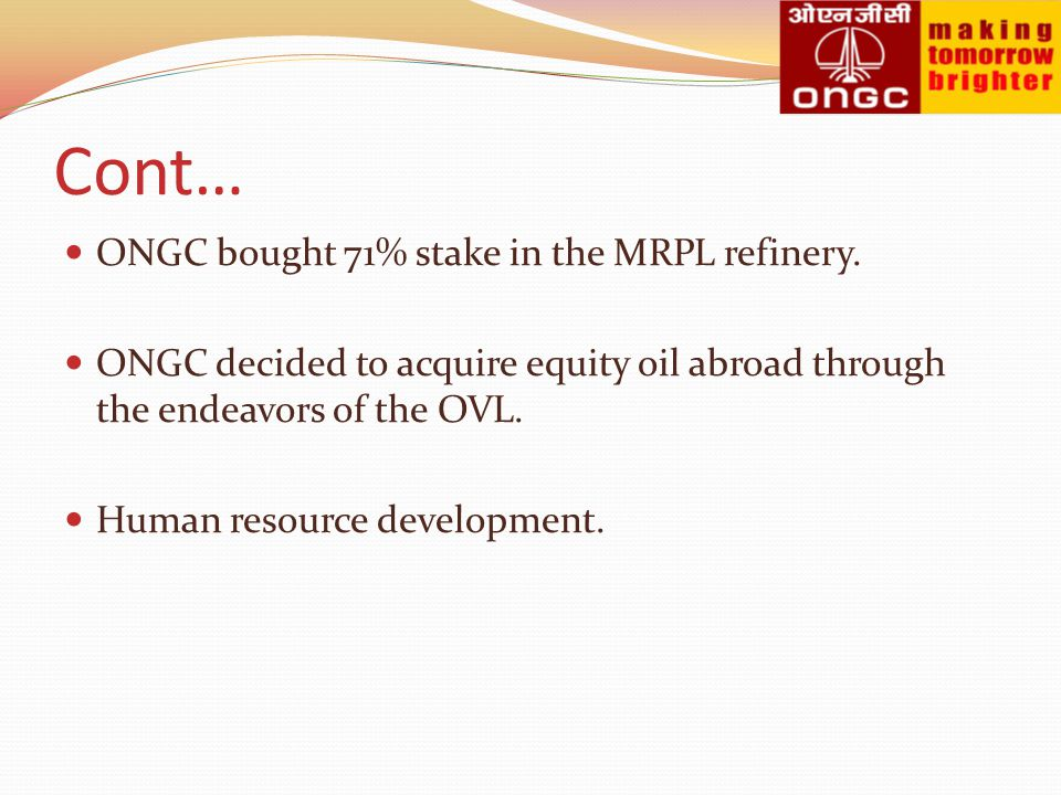 Cont… ONGC bought 71% stake in the MRPL refinery.
