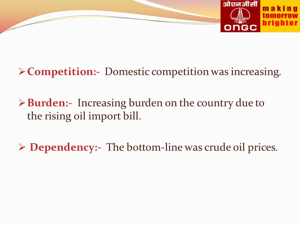 Competition:- Domestic competition was increasing.