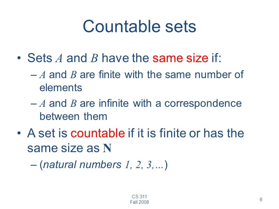 Countable sets Sets A and B have the same size if: