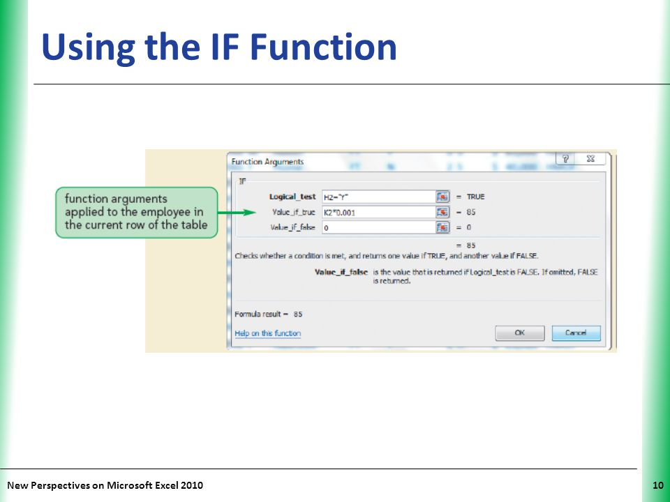 Using the IF Function New Perspectives on Microsoft Excel 2010