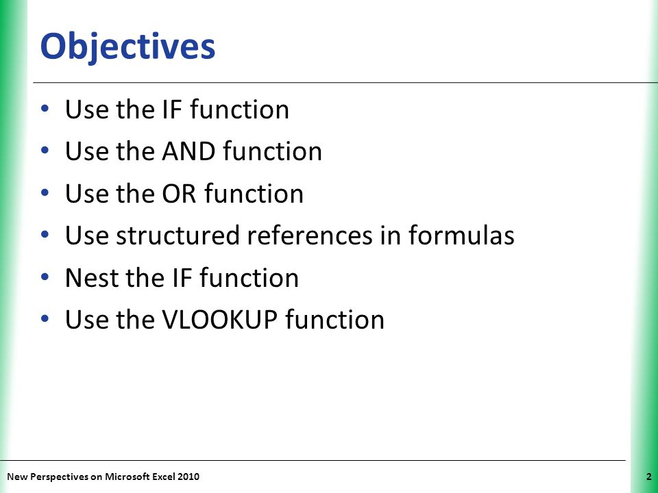 Objectives Use the IF function Use the AND function