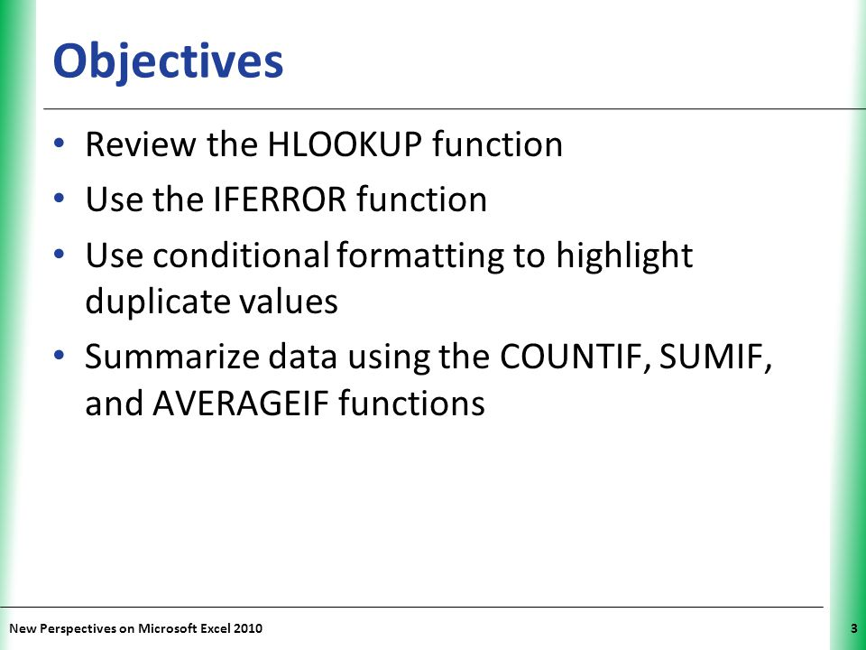 Objectives Review the HLOOKUP function Use the IFERROR function