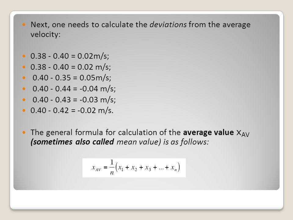 Next, one needs to calculate the deviations from the average velocity: