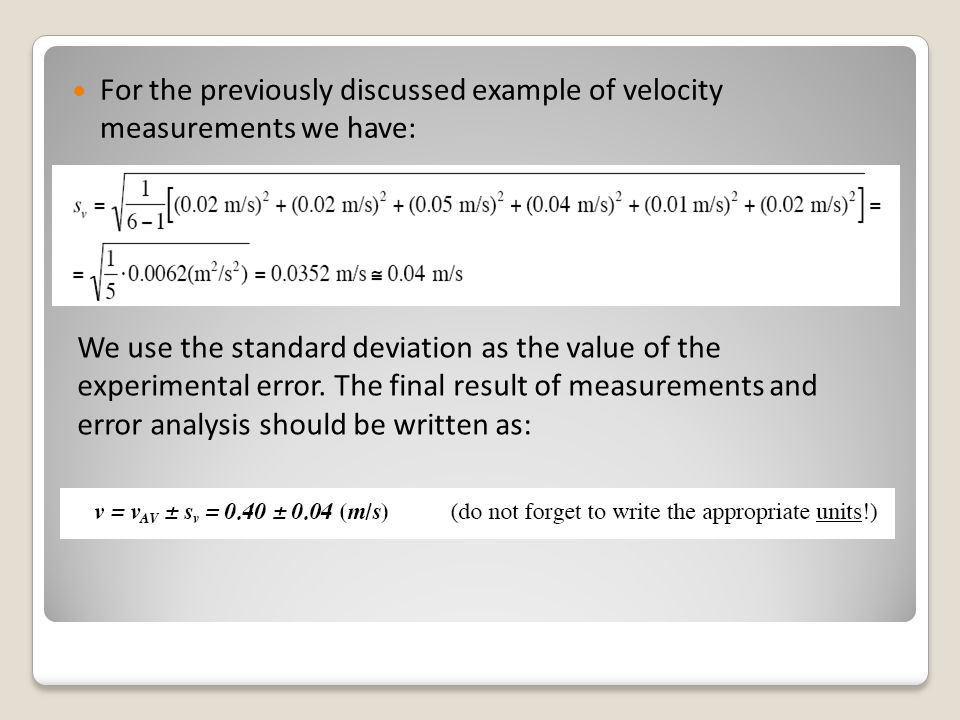 For the previously discussed example of velocity measurements we have: