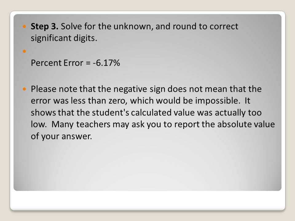 Step 3. Solve for the unknown, and round to correct significant digits.