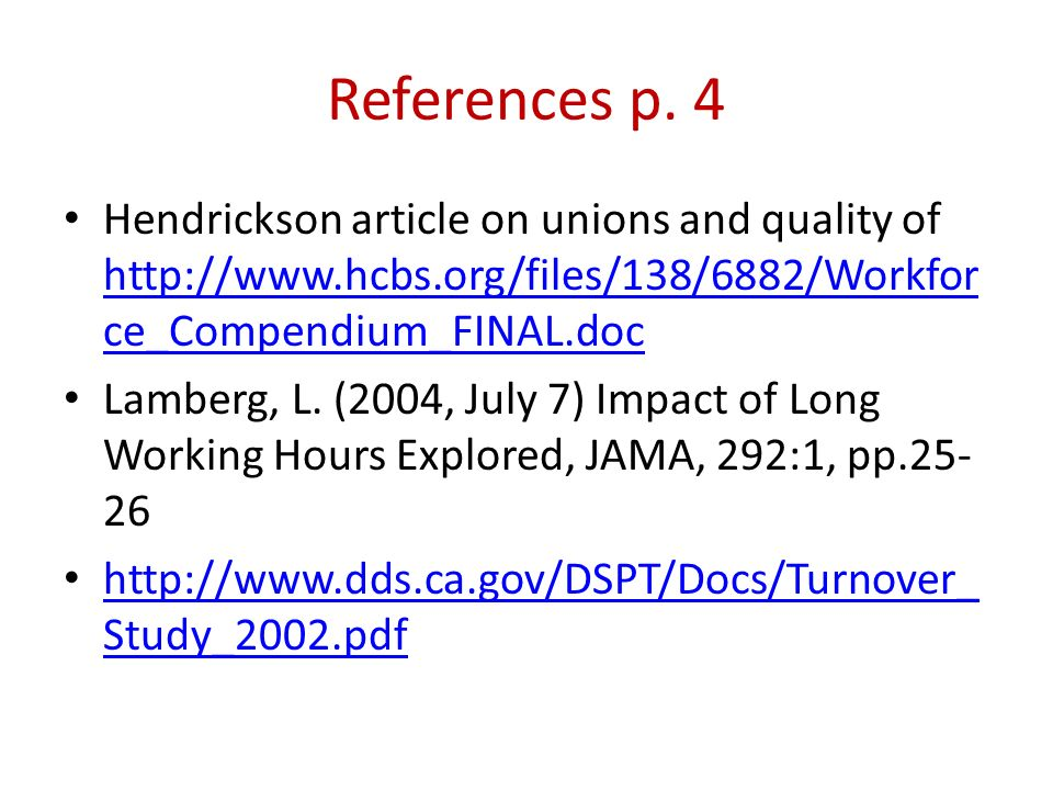 References p. 4 Hendrickson article on unions and quality of http://www.hcbs.org/files/138/6882/Workforce_Compendium_FINAL.doc.