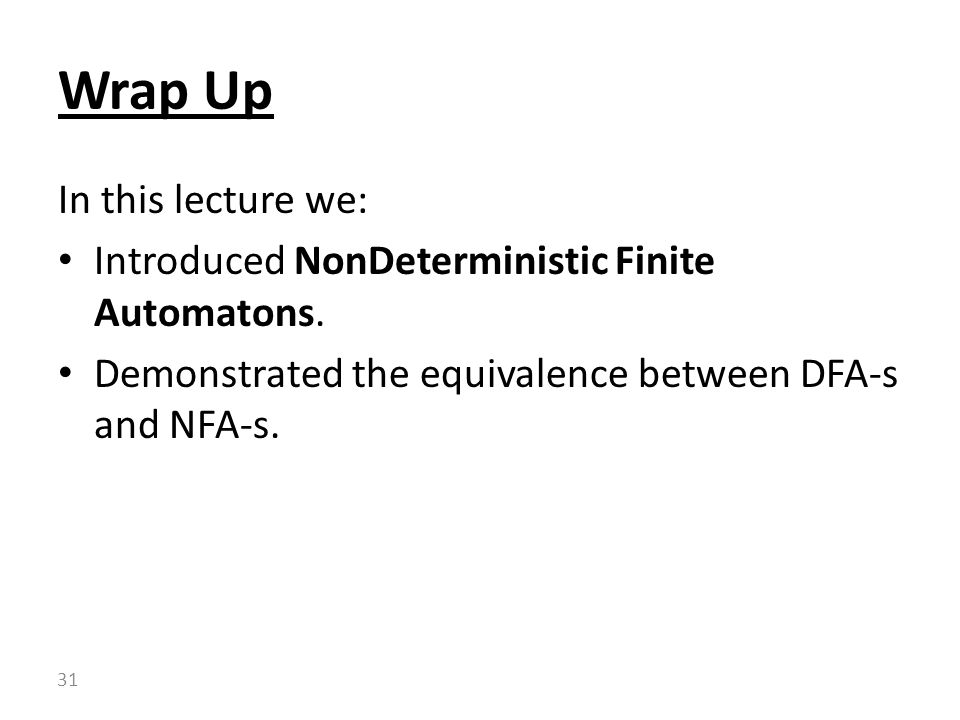 Wrap Up In this lecture we: