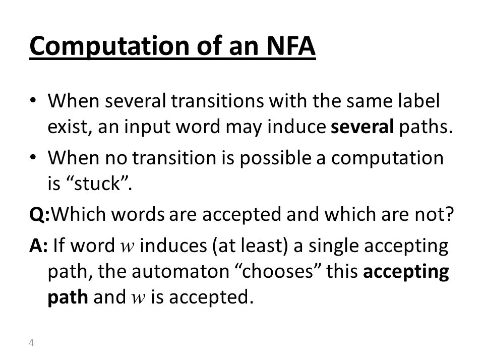 Computation of an NFA When several transitions with the same label exist, an input word may induce several paths.