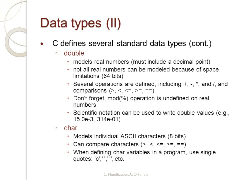 Data types (II) C defines several standard data types (cont.) double