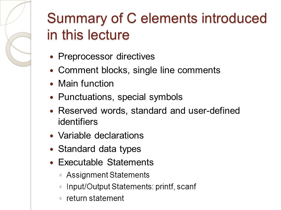 Summary of C elements introduced in this lecture