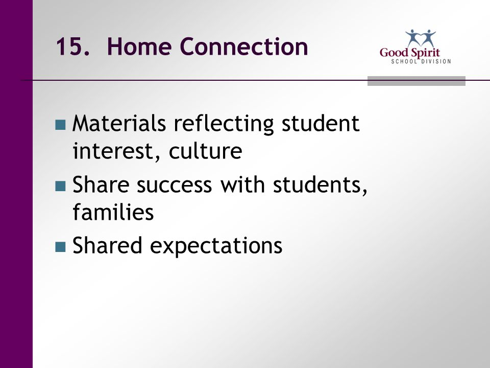 15. Home Connection Materials reflecting student interest, culture