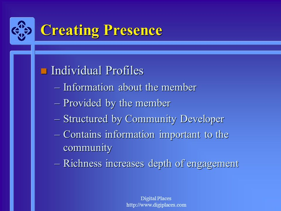 Creating Presence Individual Profiles Information about the member