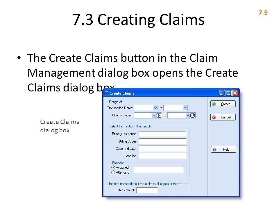 7.3 Creating Claims 7-9. The Create Claims button in the Claim Management dialog box opens the Create Claims dialog box.