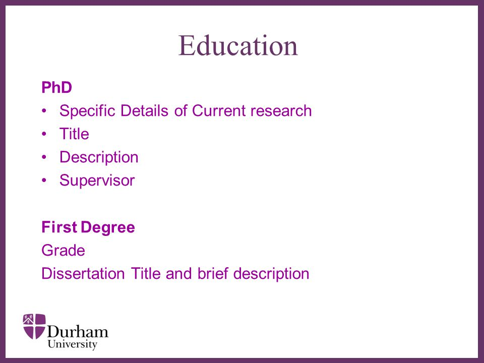 Education PhD Specific Details of Current research Title Description