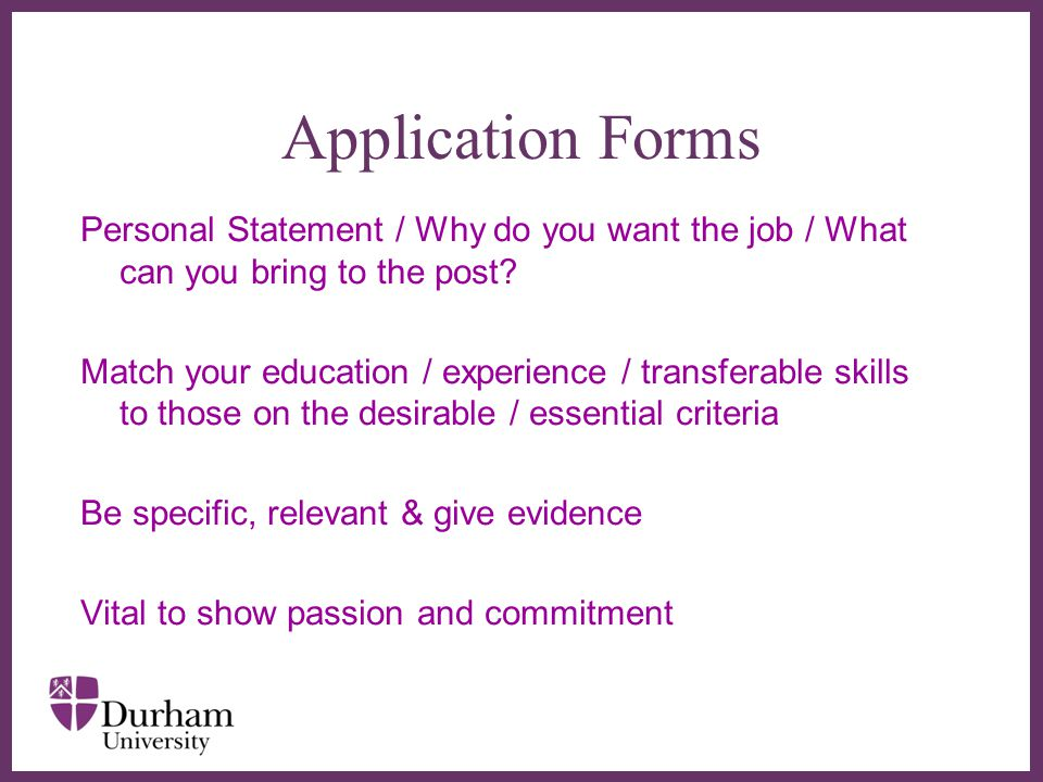 Application Forms Personal Statement / Why do you want the job / What can you bring to the post