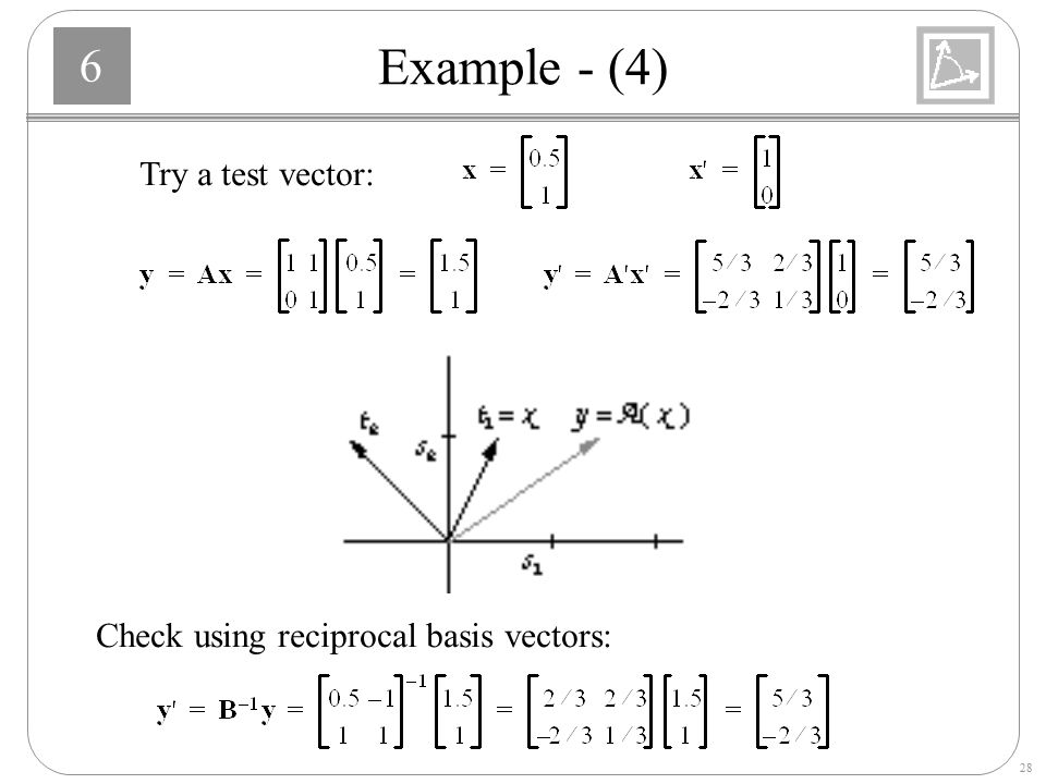 Example - (4) Try a test vector: Check using reciprocal basis vectors: