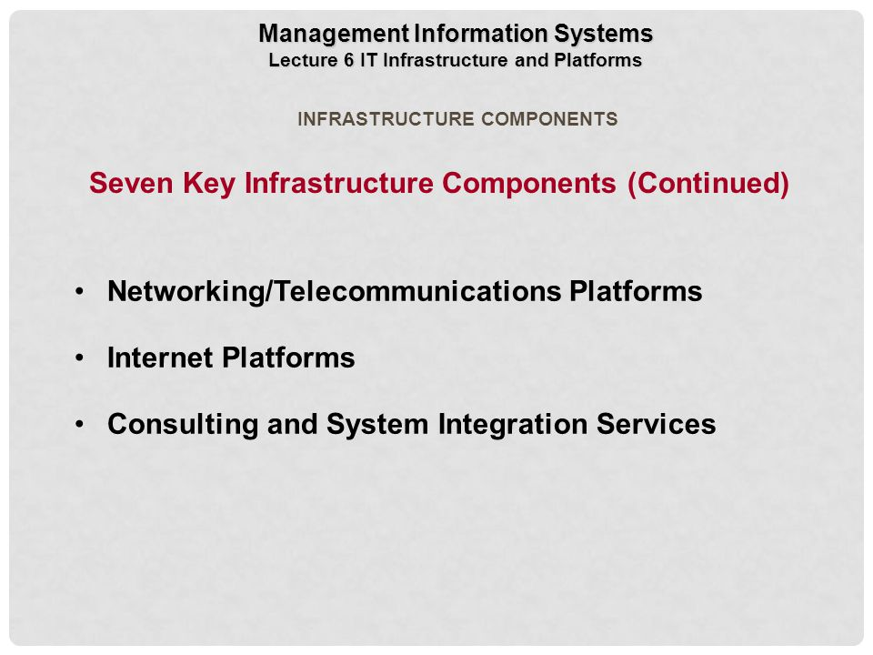 Seven Key Infrastructure Components (Continued)