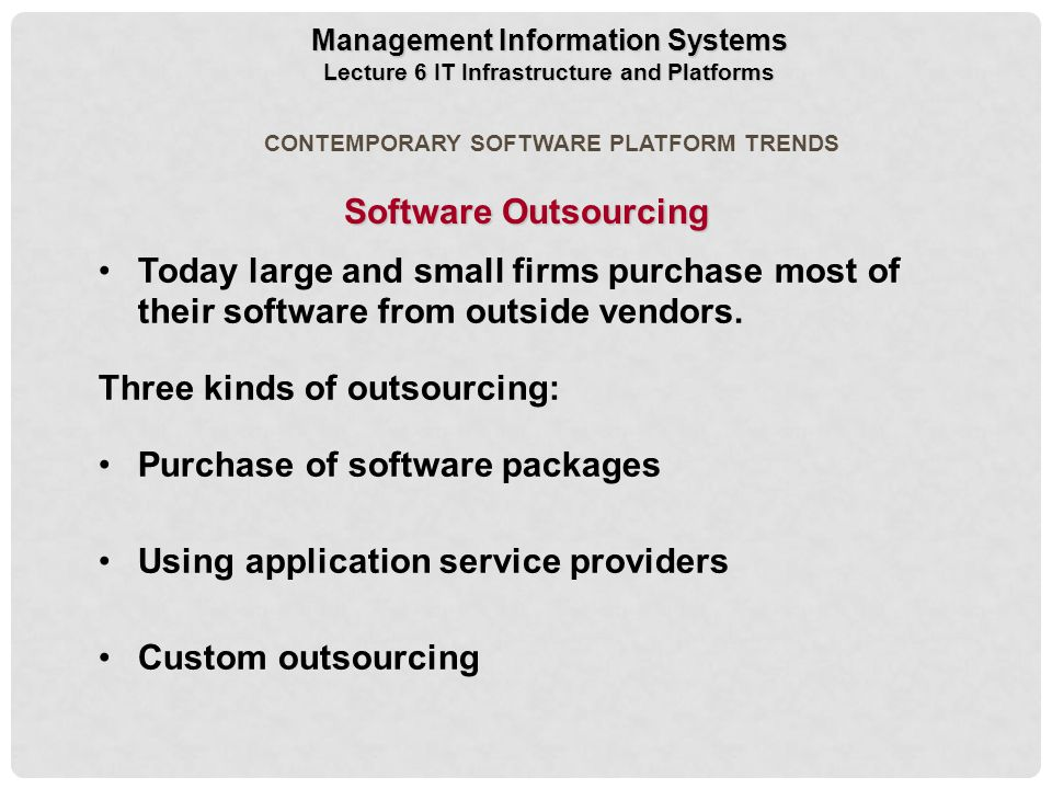 Three kinds of outsourcing: Purchase of software packages
