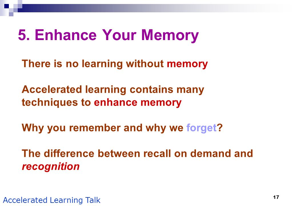 5. Enhance Your Memory There is no learning without memory