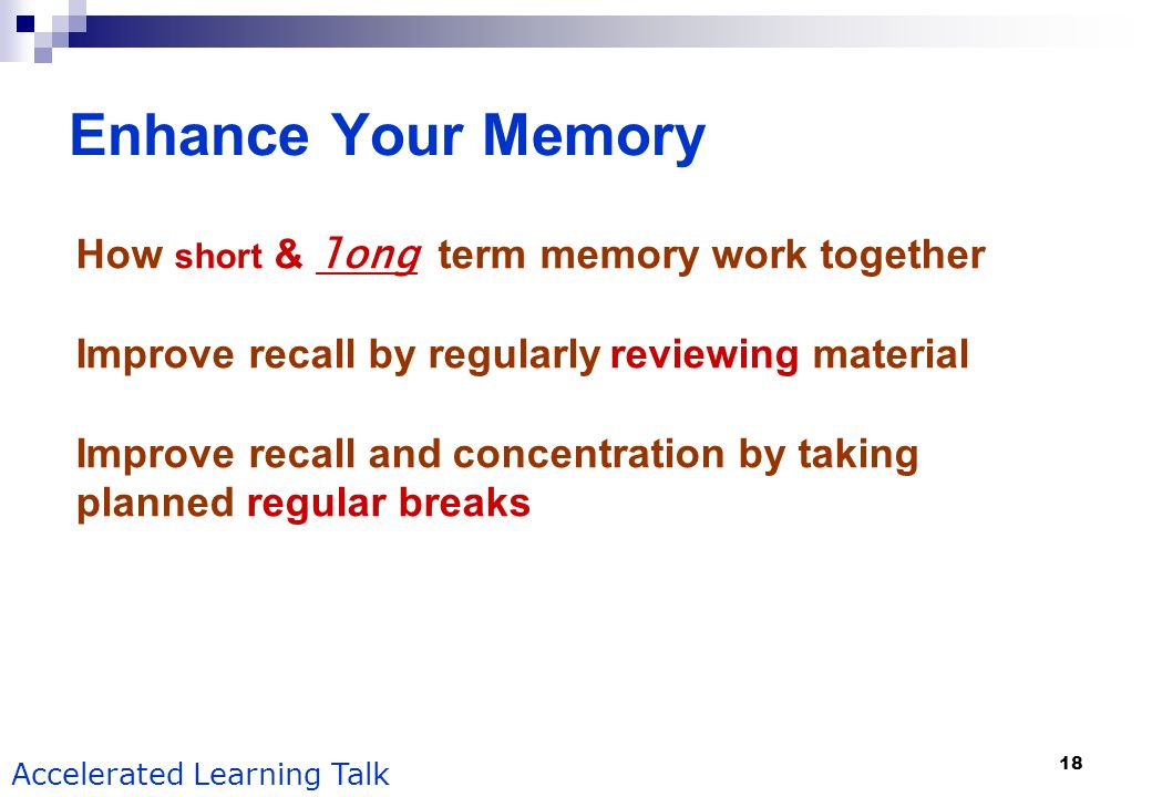 Enhance Your Memory How short & long term memory work together