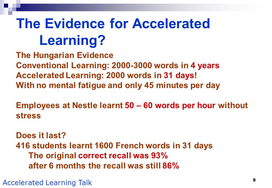 The Evidence for Accelerated Learning