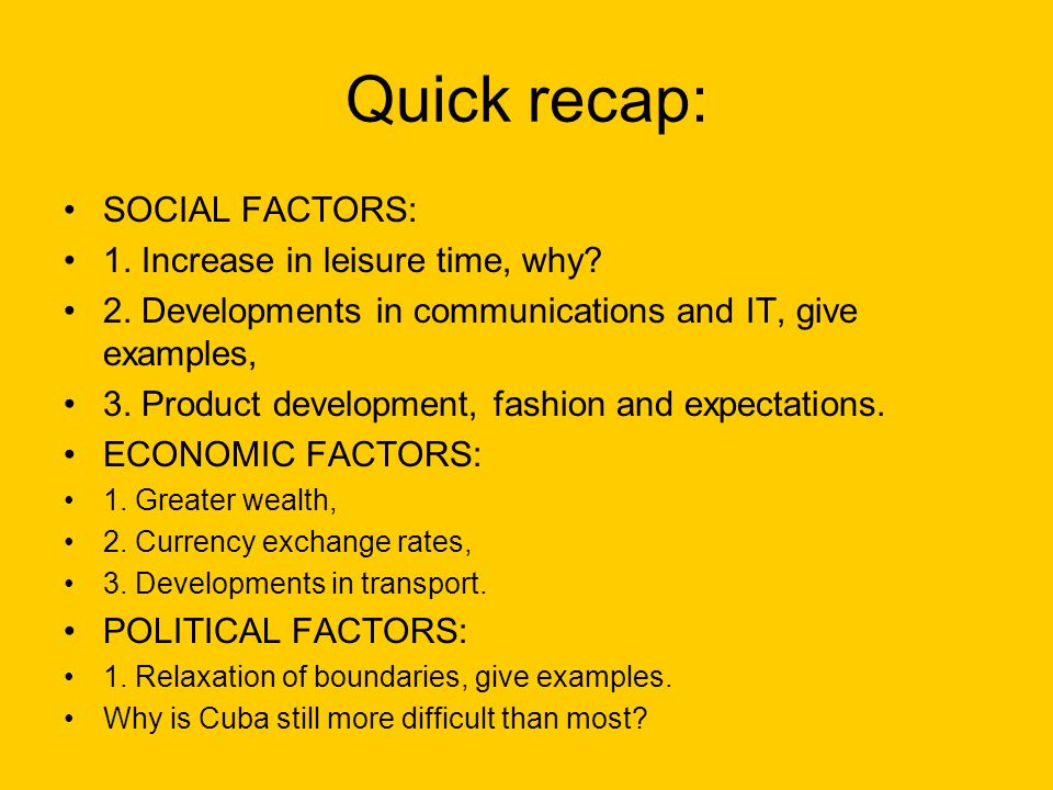 Quick recap: SOCIAL FACTORS: 1. Increase in leisure time, why