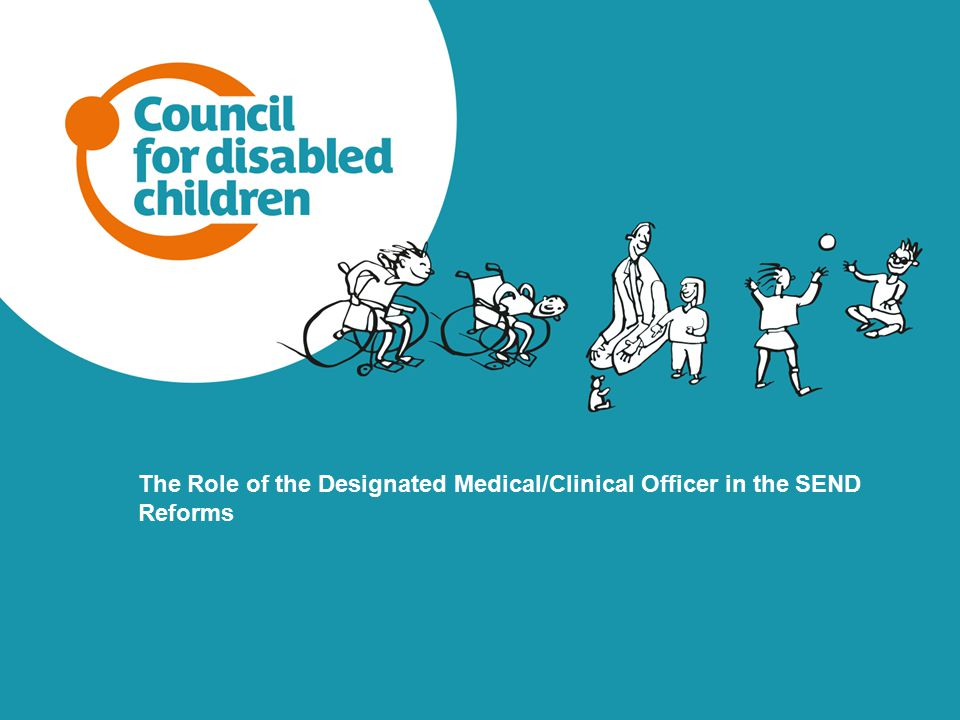 The Role of the Designated Medical/Clinical Officer in the SEND Reforms