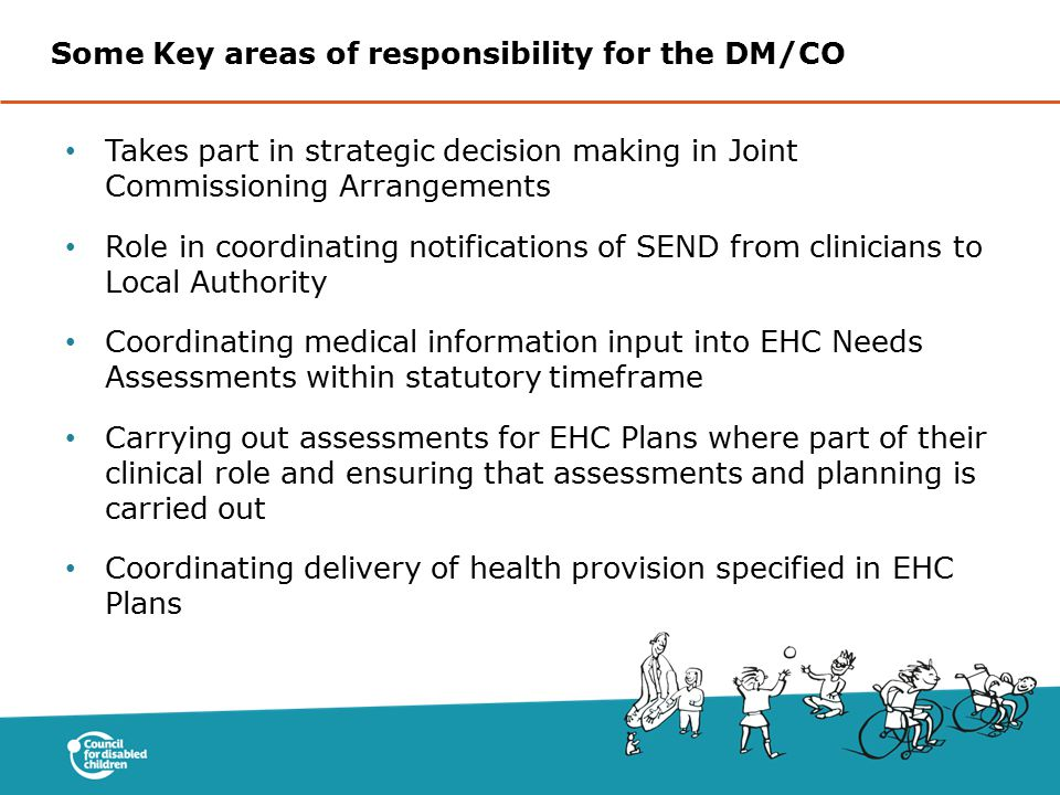 Some Key areas of responsibility for the DM/CO
