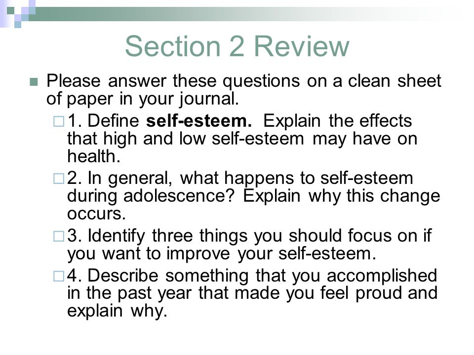 Section 2 Review Please answer these questions on a clean sheet of paper in your journal.
