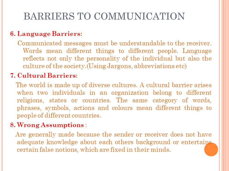 bariers to communication Successful communication requires knowing what barriers to communication exist and how to navigate around these roadblocks overcoming these barriers to communication is no easy task.