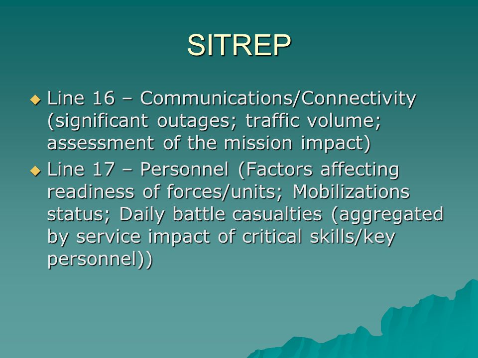 SITREP Line 16 – Communications/Connectivity (significant outages; traffic volume; assessment of the mission impact)
