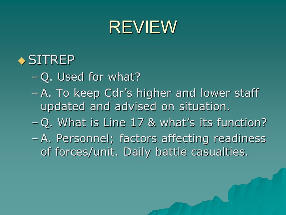REVIEW SITREP Q. Used for what