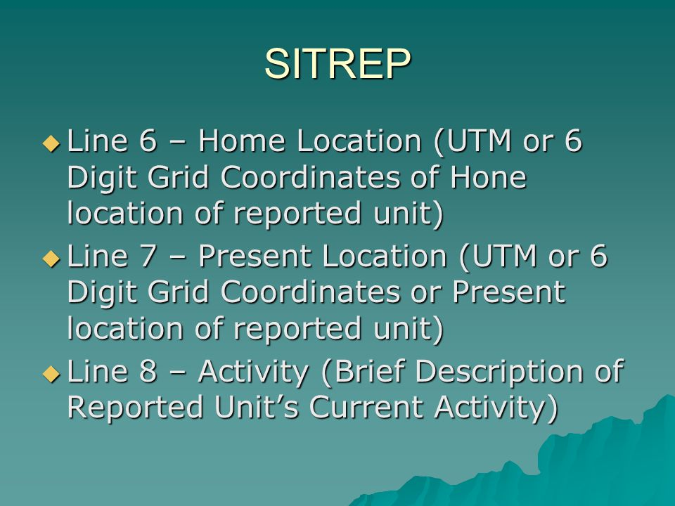 SITREP Line 6 – Home Location (UTM or 6 Digit Grid Coordinates of Hone location of reported unit)