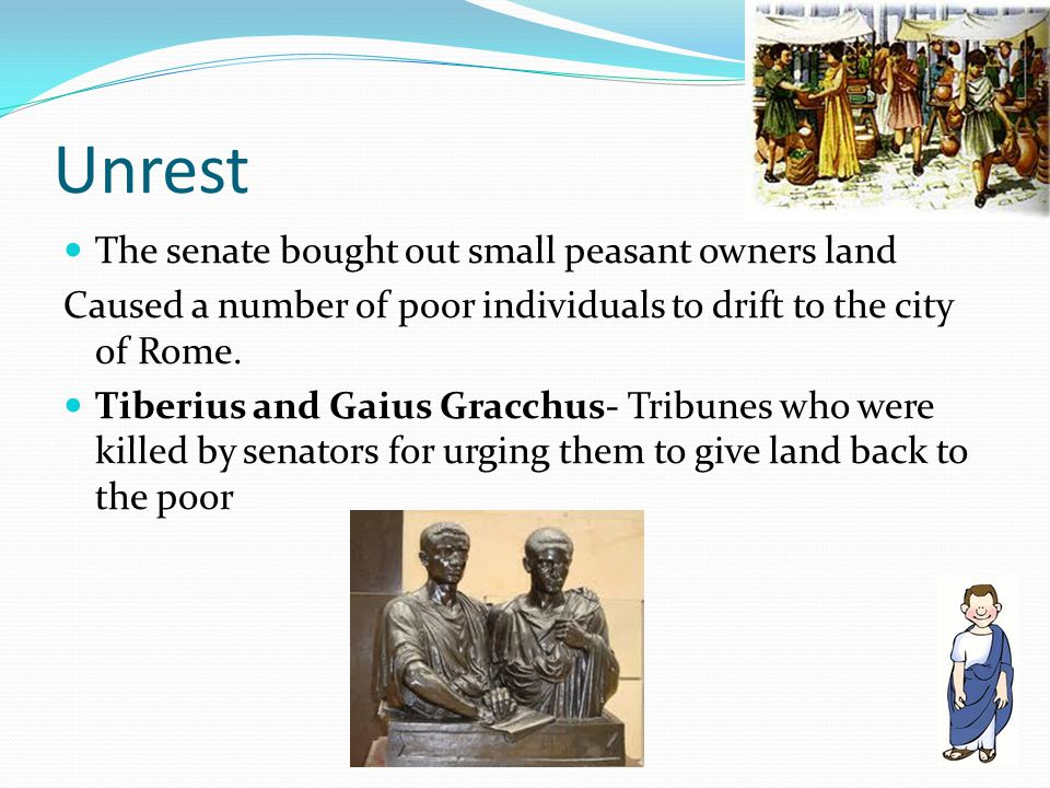 Unrest The senate bought out small peasant owners land