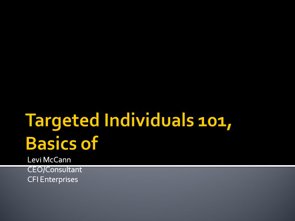 Targeted Individuals 101, Basics of - ppt download