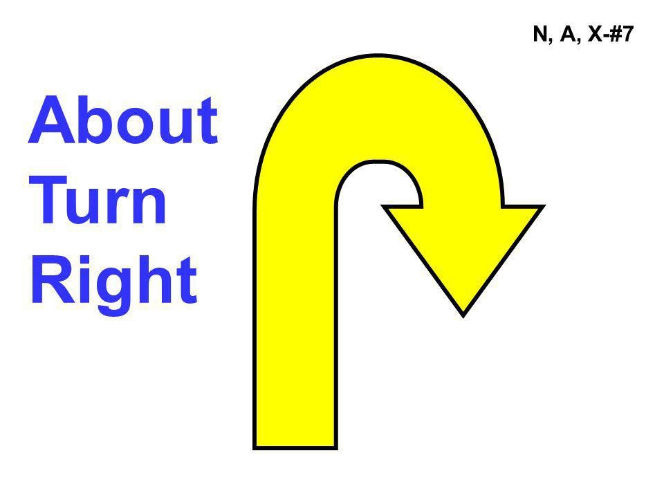 N, A, X-#7 About Turn Right