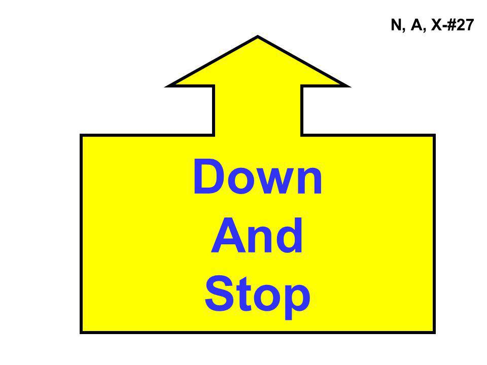 N, A, X-#27 Down And Stop