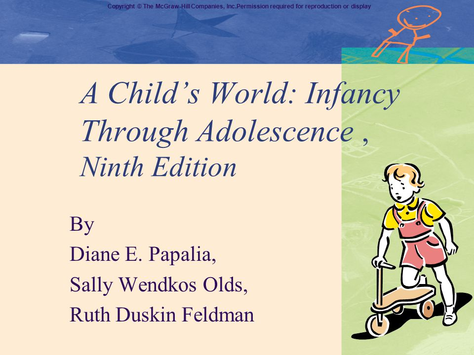 A Child's World: Infancy Through Adolescence , Ninth Edition