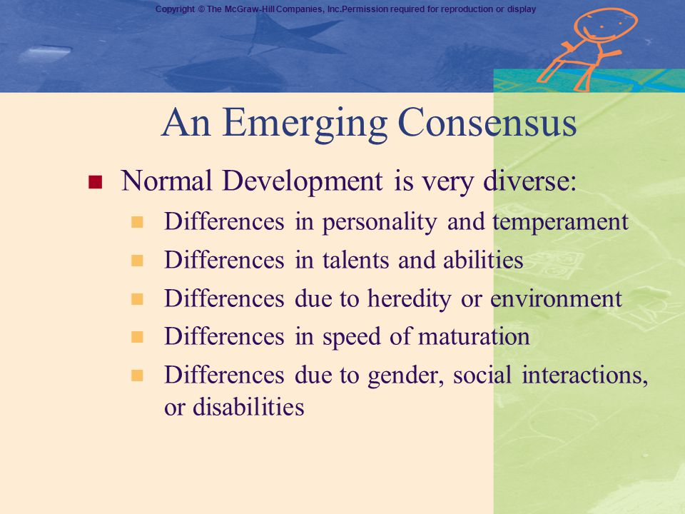 An Emerging Consensus Normal Development is very diverse: