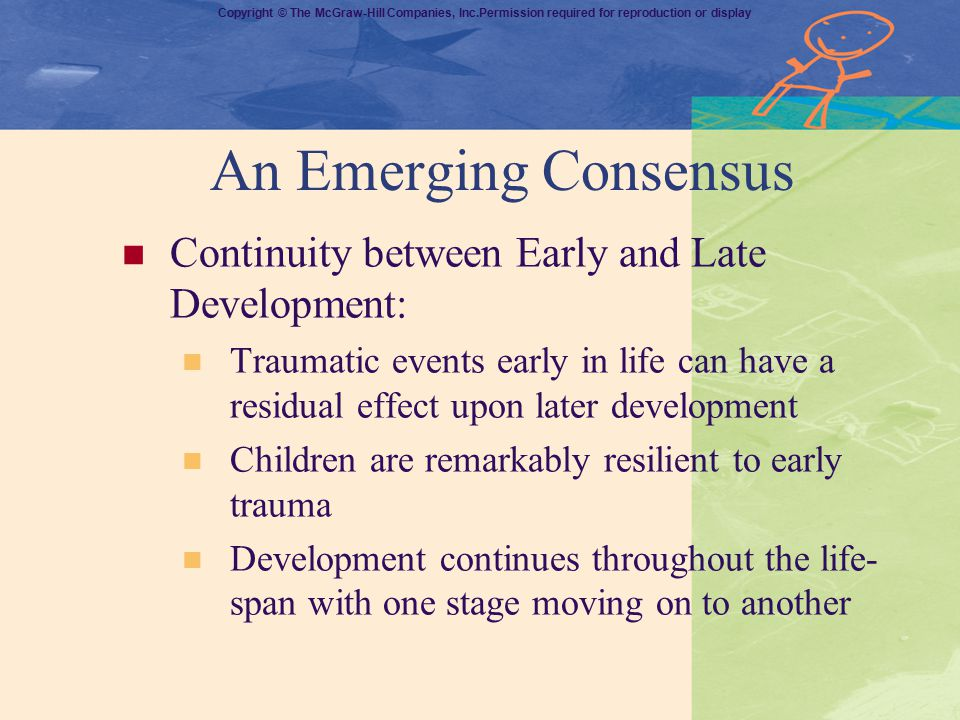 An Emerging Consensus Continuity between Early and Late Development: