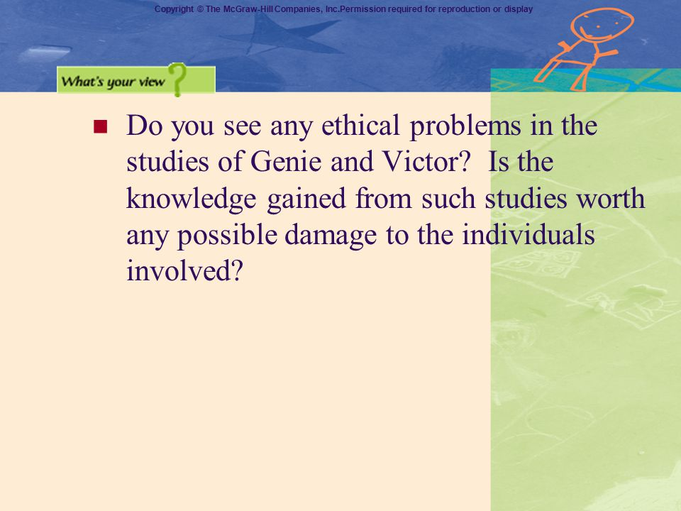 Do you see any ethical problems in the studies of Genie and Victor