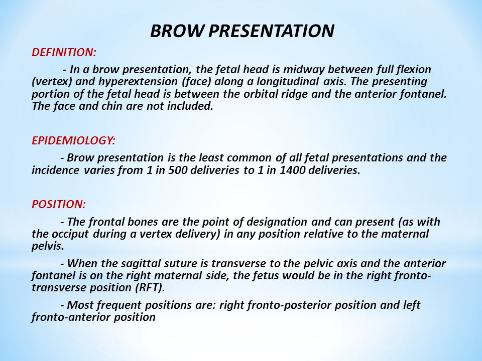 ABNORMAL PRESENTATIONS: SINCIPUT, BROW, FACE