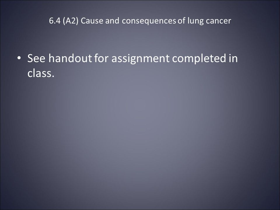 6.4 (A2) Cause and consequences of lung cancer