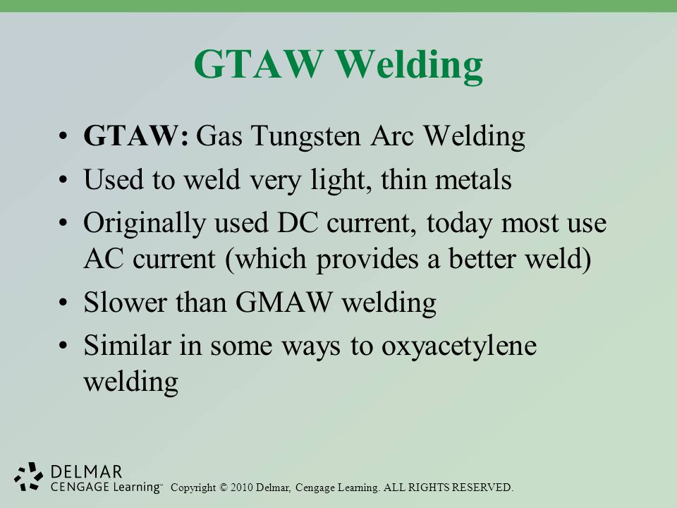 GTAW Welding GTAW: Gas Tungsten Arc Welding