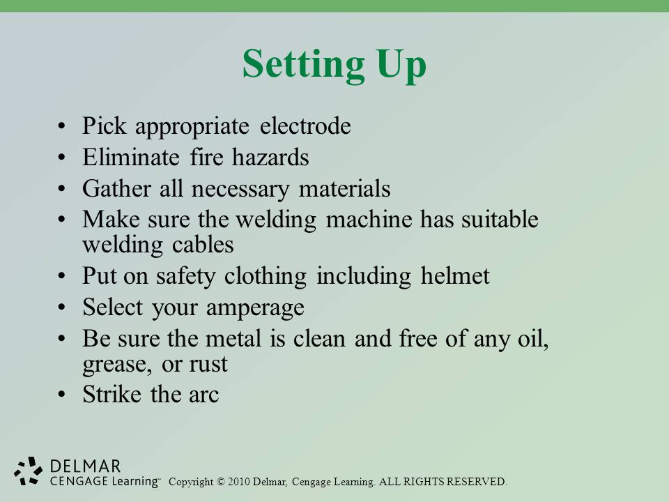 Setting Up Pick appropriate electrode Eliminate fire hazards
