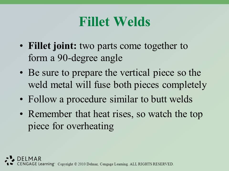 Fillet Welds Fillet joint: two parts come together to form a 90-degree angle.