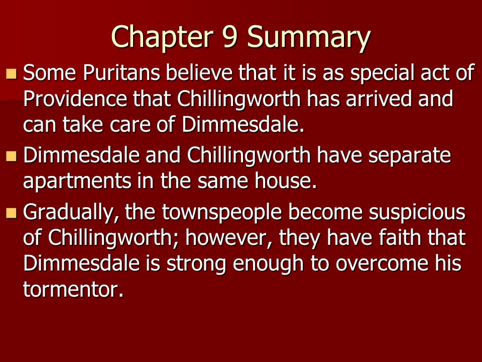 summary of the scarlet letter scarlet letter chapter 9 summary world of example 24997 | Chapter 9 Summary Some Puritans believe that it is as special act of Providence that Chillingworth has arrived and can take care of Dimmesdale.