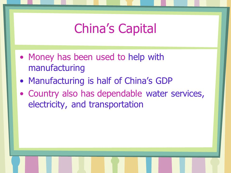 China's Capital Money has been used to help with manufacturing