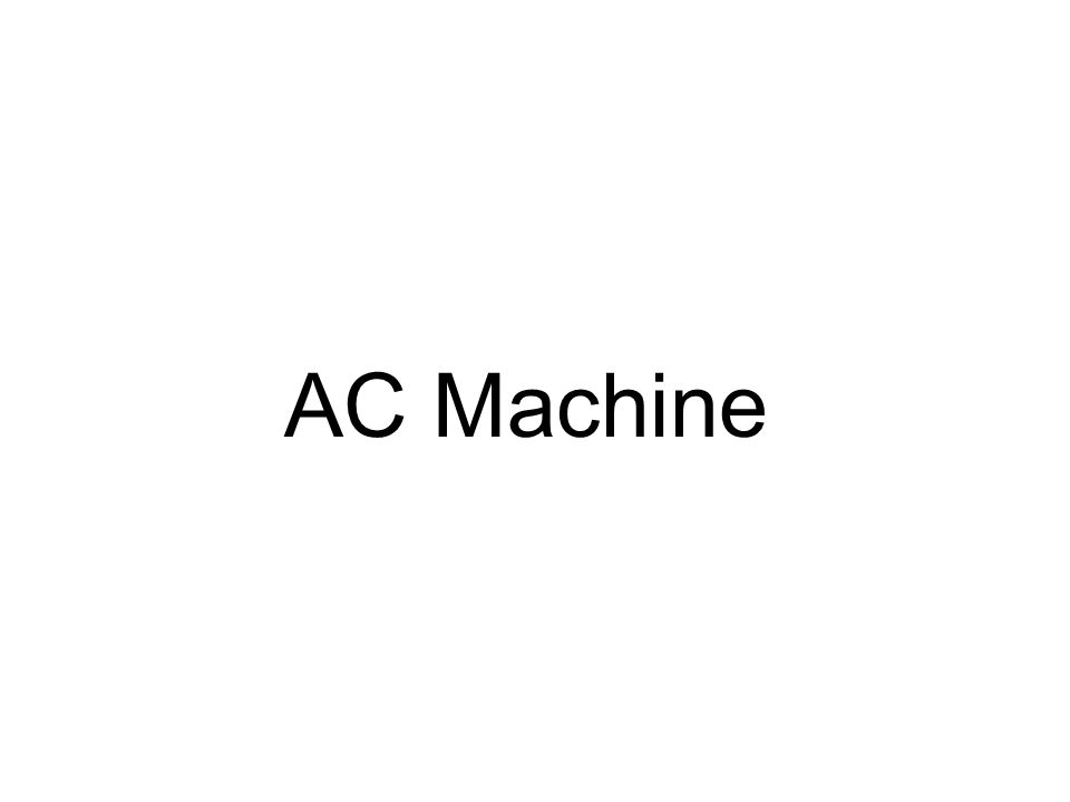 AC Machine