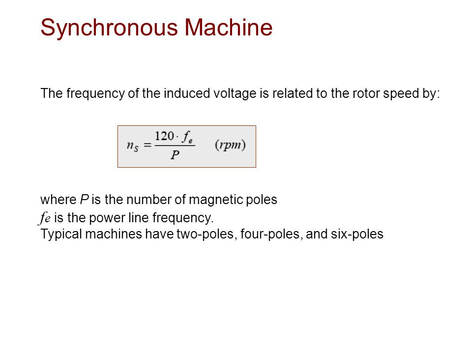 Synchronous Machine fe is the power line frequency.